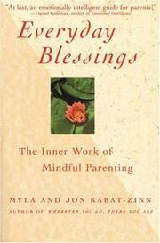 Everyday Blessings: The Inner Work of Mindful Parenting by  Jon  Myla; Kabat-Zinn - Paperback - from Magers and Quinn Booksellers and Biblio.com