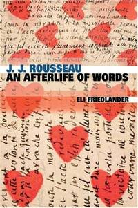 J. J. Rousseau: An Afterlife of Words