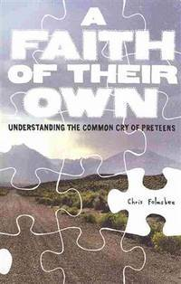 A Faith of Their Own: Understanding the Common Cry of Preteens