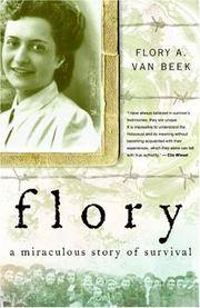 Flory: A Miraculous Story of Survival by  Flory Van Beek - Hardcover - 2008-04-08 - from MVE Inc. (SKU: 505-4441201317)