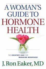 Woman's Guide to Hormone Health, A: The Creator's Way for Managing Menopause
