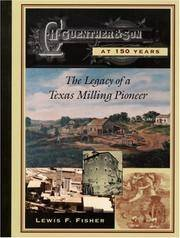 C. H. Guenther & Son at 150 Years: the Legacy of a Texas Milling Pioneer  [Har...