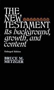 The New Testament : Its Background, Growth, and Content by Bruce Metzger - Hardcover - June 1983 - from Eighth Day Books and Biblio.com