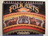 AMERICA'S FORGOTTTEN FOLK ARTS.