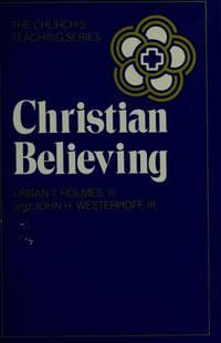 Christian Believing (The Church's Teaching Series).