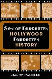 Son of Forgotten Hollywood Forgotten History by Pacheco, Manny - 2012