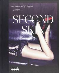 SECOND SKIN: The Erotic Art of Lingerie