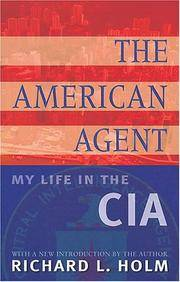 The American Agent: My Life in the CIA.