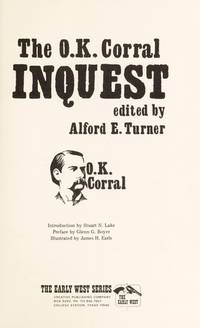 The O.K. Corral Inquest (Early West) by Turner, Alford E