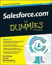 Salesforce.com For Dummies (For Dummies Series) Wong, Tom; Kao, Liz and Kaufman, Matt