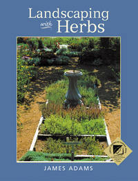 Landscaping with Herbs by  James Adams - Paperback - Paperback. - 1987 - from mompopsbooks (SKU: 13050)