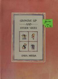 GROWING UP AND OTHER VICES.