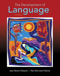 The Development of Language (9th Edition) by  Nan Bernstein  Jean Berko; Ratner - Paperback - 2016-03-12 - from SGS Trading Inc (SKU: SKU0024089)