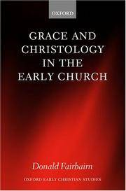 Grace and Christology in the Early Church (Oxford Early Christian Studies)