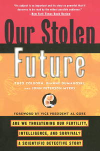 image of Our Stolen Future: Are We Threatening Our Fertility, Intelligence, and Survival?--A Scientific Detective Story