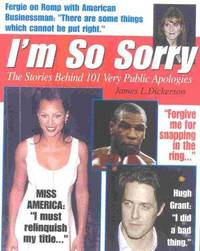 I'm So Sorry: the Stories Behind 101 Very Public Apologies