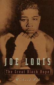 Joe Louis: The Great Black Hope. [First Edition]