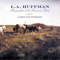 L. A. Huffman: Photographer of the American West