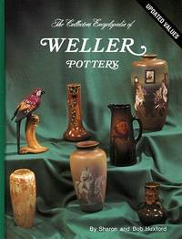 THE COLLECTORS ENCYCLOPEDIA OF WELLER POTTERY.