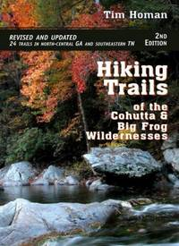Hiking Trails Of the Cohutta  Big Frog Wildernesses