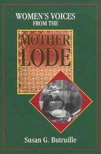 Women's Voices from the Mother Lode: Tales from the California Gold Rush (ISBN:1886609144)  - SIGNED FIRST PRINTING