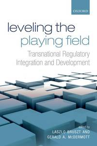 Leveling the Playing Field: Transnational Regulatory Integration and Development
