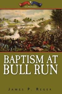 Baptism at Bull Run - a Novel