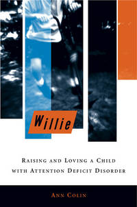 Willie: Raising and Loving A Child with Attention Deficit Disorder