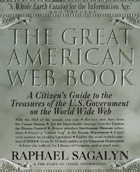 THE GREAT AMERICAN WEB BOOK-A CITIZEN'S GUIDE TO THE TREASURES OF THE U.S.  GOVERNMENT ON THE...