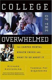 College of the Overwhelmed The Campus Mental Health Crisis and What to Do about It