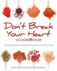 Don't Break Your Heart Cookbook: Reduced Sodium Recipes for a Healthy Heart - Flavoring Food...