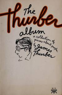 The Thurber Album - a New Collection Of Pieces About People