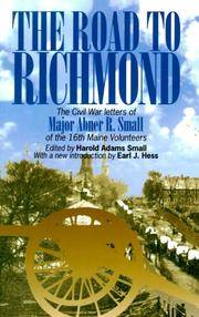 The Road to Richmond: The Civil War Letters of Major Abner R. Small of the 16th Maine Volunteers. (North's Civil War) by Harold A. Small - Paperback - 1999-01-01 - from Ergodebooks (SKU: SONG0823220141)