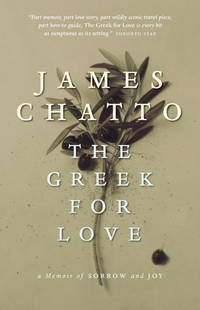 The Greek for Love : A Memoir of Sorrow and Joy