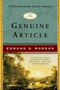 image of The Genuine Article: A Historian Looks at Early America