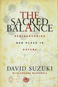 The Sacred Balance - rediscovering our place in Nature - signed