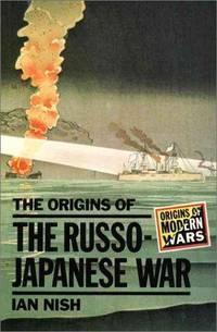 image of The Origins of the Russo-Japanese War (Origins Of Modern Wars)