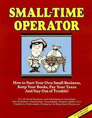 Small Time Operator: How to Start Your Own Small Business, Keep Your Books, Pay Your Taxes and...