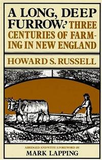 A Long, Deep Furrow: Three Centuries of Farming in New England