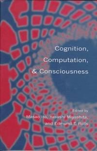 COGNITION ,COMPUTATION , & CONSCIOUSNESS