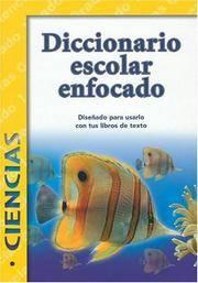 Diccionario Escolar Enfocado: Ciencias: Grado 1 (Spanish Edition)