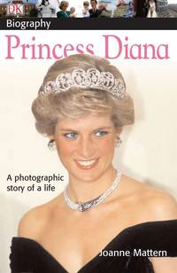 DK Biography: Princess Diana: A Photographic Story of a Life by  Joanne Mattern - Paperback - from Georgia Book Company and Biblio.com