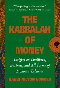 The Kabbalah of Money: Insights on Livelihood, Business and all Forms of Economic Behavior