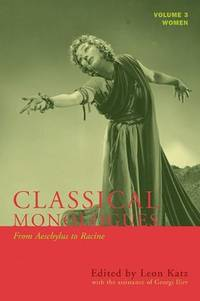 Classical Monologues.   Women: Volume 3: From Aeschylus to Racine