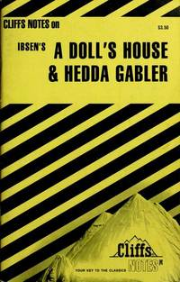 cliffs notes on ibsens a dolls house and hedda gabler