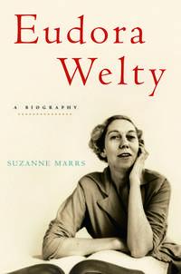 Eudora Welty- A Biography