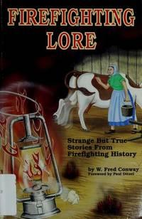 Firefighting Lore: Strange but True Stories from Firefighting History (Fire service history series)