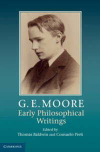 G.E. Moore:  Early Philosophical Writings