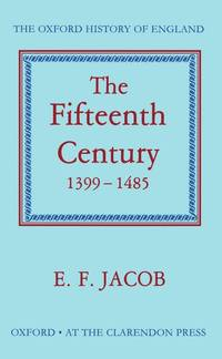 The Fifteenth Century 1399-1485. The Oxford History of England