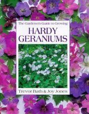 The Gardener's Guide To Growing Hardy Geraniums by  Joy Bath Trevor & Jones - Hardcover - from HousatonicBooks (SKU: 058879)